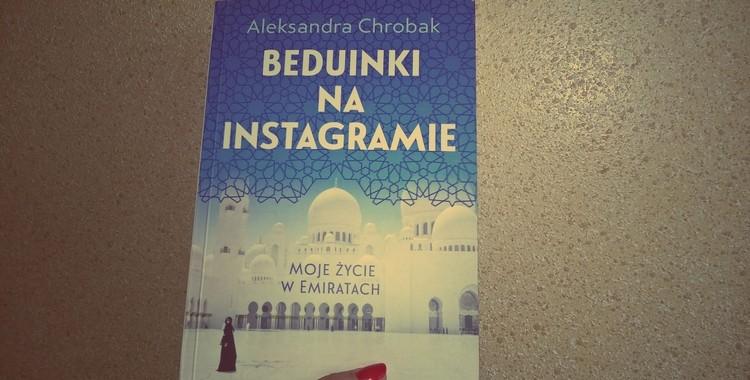 """Hermetyczna hipokryzja, czyli """"Beduinki na Instagramie"""""""