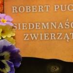 Robert Pucek_17 zwierząt_Aga Wielińska_featured