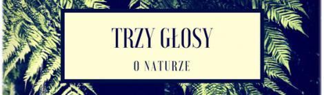 3 głosy o naturze